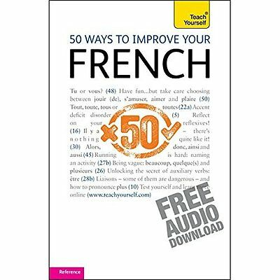 50 Ways to Improve Your French Teach Yourself Wright Morelle Books 9781444110647