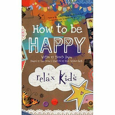 Relax Kids - How to be Happy Marneta Viegas Our Street Books PB / 9781782791621