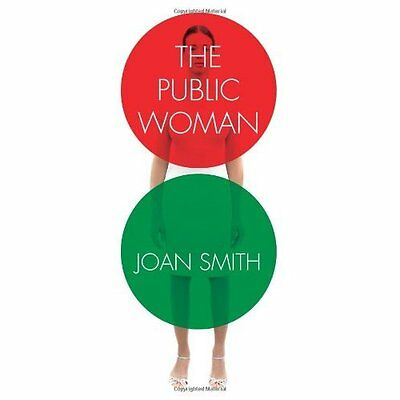 The Public Woman Joan Smith The Westbourne Press PB / 9781908906045