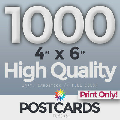 "1000 Full Color 4""x6"" POSTCARDS/FLYERS -BOTH SIDES- PRINTING ONLY! FREE SHIPPING"