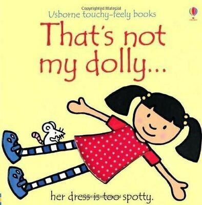 That's Not My Dolly... by Fiona Watt (Touchy-feely Board Book) New