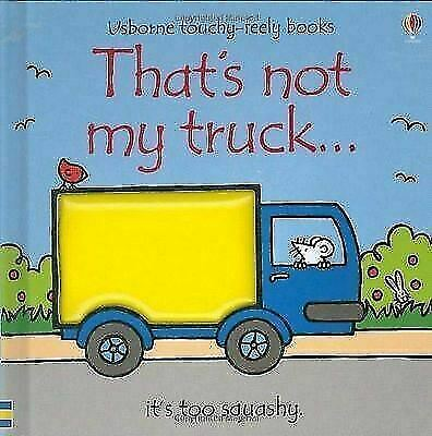 That's Not My Truck... by Fiona Watt (Touchy-feely Board Book) New