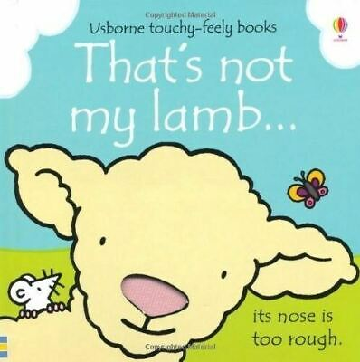 That's Not My Lamb... by Fiona Watt (Touchy-feely Board Book) New