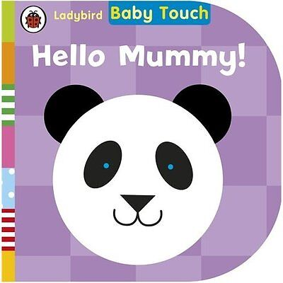Baby Touch: Hello, Mummy! Ladybird Books Board book 9780723288978