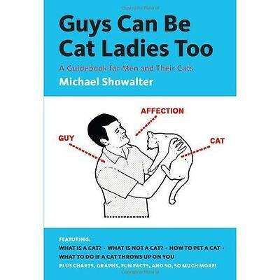Guys Can be Cat Ladies Too Showalter Humour Abrams Image Paperbac. 9781419706905