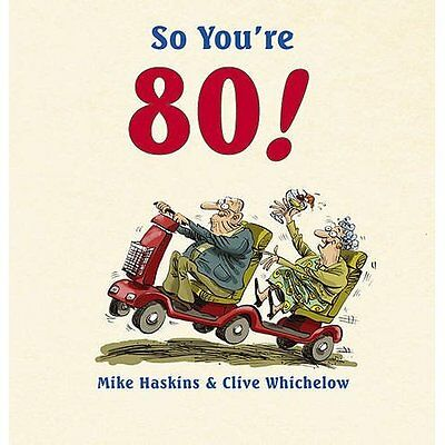 So You're 80! Haskins, Whichelow Humour Summersdale Hardback 9781849530217