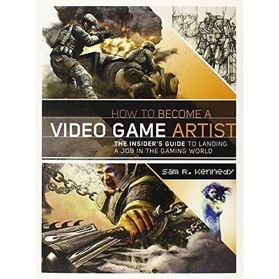 How to Become Video Game Artist Kennedy Watson-Guptill Publicatio. 9780823008094