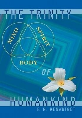 The Trinity of Humankind by F.R. Kenabiget.