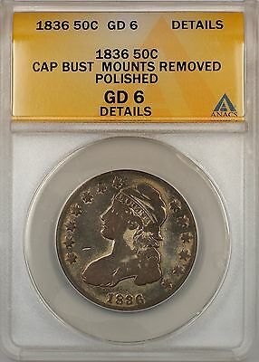 1836 Capped Bust Silver Half Dollar 50c Coin ANACS GD 6 Details Polished