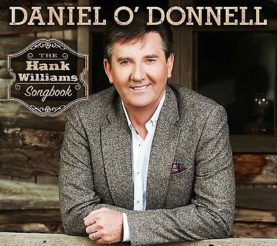 DANIEL O'DONNELL - THE HANK WILLIAMS SONGBOOK CD ALBUM (October 23rd 2015)