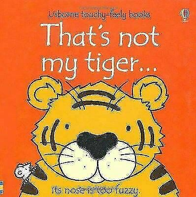That's Not My... Tiger by Fiona Watt - Usborne Touchy-Feely