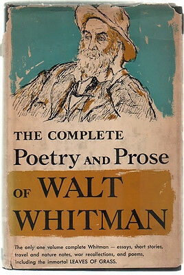 The Complete Poetry and Prose of Walt Whitman as Prepared By Him for the Death..