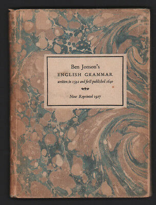 The English Grammar Made by Ben Jonson for the Benefit of Al Strangers Out of ..