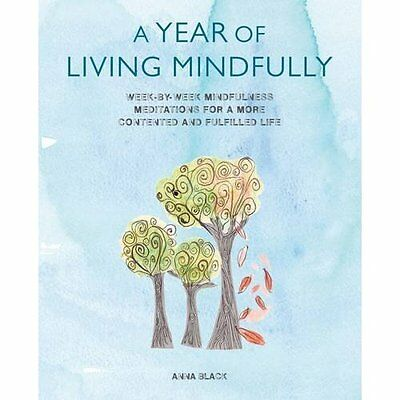 A Year of Living Mindfully Anna Black CICO Books Paperback 9781782493020