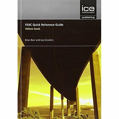 FIDIC Quick Reference Guide Yellow Book Barr Grutters ICE Paperba. 9780727760463