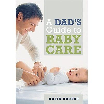 A Dad's Guide to Babycare Cooper Hamlyn Paperback / softback 9780600631460