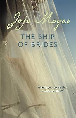 The Ship of Brides By Jojo Moyes Brand New Perfect Paperback 9780340960387