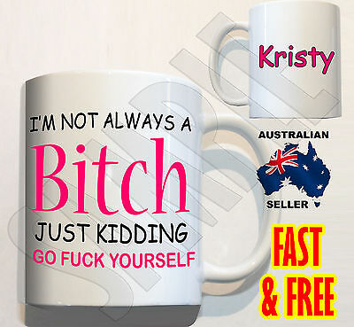PERSONALISED I'm not always a bitch #1 Coffee Mug novelty Christmas gift funny