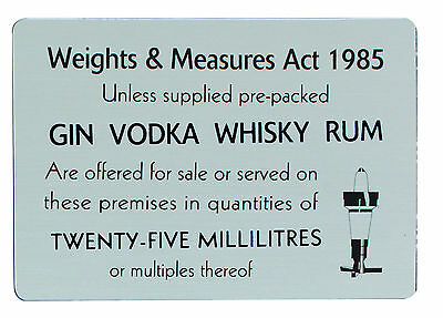 25ml Weights and  Measures Act 1985 Sign Notice Safety Plaque Poster Bar Notice