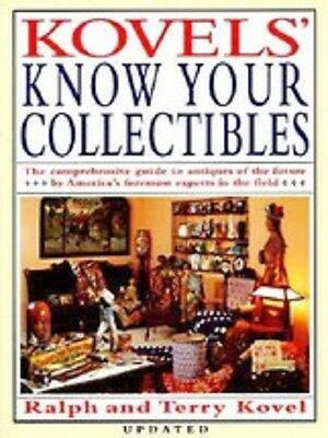 Kovels' Know Your Collectables  Ralph M.& Terry H. Kovel (Experts In The Field)