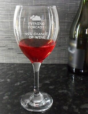 Funny Weather Forcast Wine Glass Engraved 99% Chance of Wine. Brand New