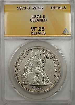 1871 Seated Liberty Silver Dollar $1 ANACS VF-25 Cleaned Details (9A)