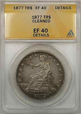 1877 Silver Trade Dollar Coin $1 ANACS EF-40 Cleaned Details (9A)