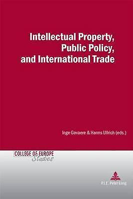 Intellectual Property, Public Policy, And International Trade  9789052010649