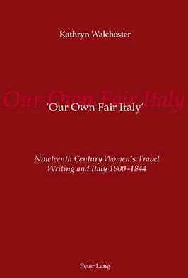 'our Own Fair Italy' Walchester  Kathryn 9783039110285