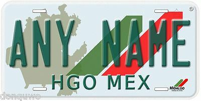 Hidalgo Mexico Any Name Number Novelty Auto Car License Plate C03