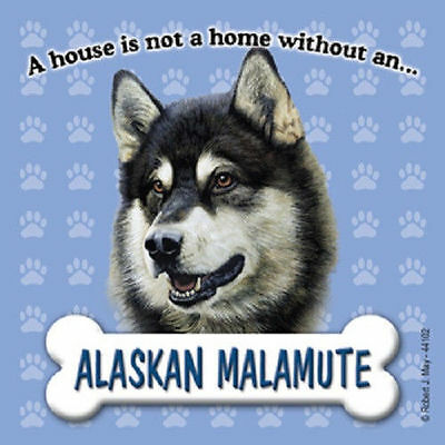 Alaskan Malamute Dog Magnet Sign House Is Not A Home
