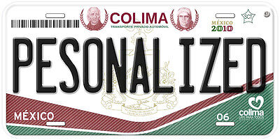Colima Mexico Any Name Number Novelty Auto Car License Plate C01