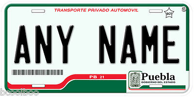 Puebla Mexico Any Name Number Novelty Auto Car License Plate C01
