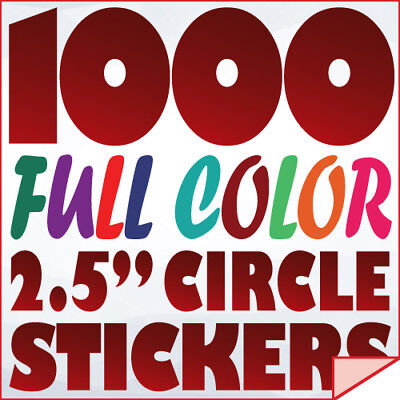 "1000 Full Color Custom 2.5"" Diameter ROUND CIRCLE STICKERS 70LB Gloss Printing"