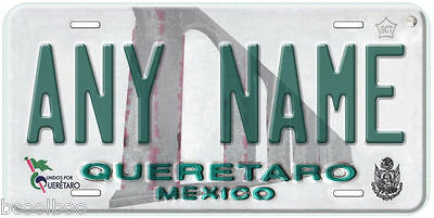Queretaro Mexico Any Name Number Novelty Auto Car License Plate C01