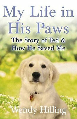 My Life in His Paws The Story of Ted and How He Saved Me - Pre Order - NEW