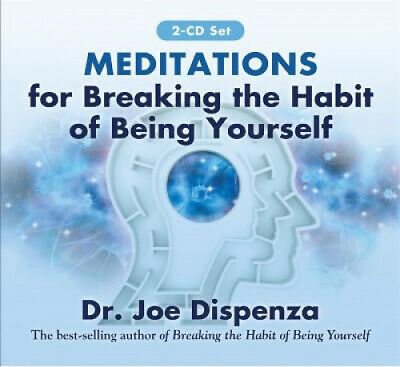 Meditations for Breaking the Habit of Being Yourself: Revised Edition [Audio].