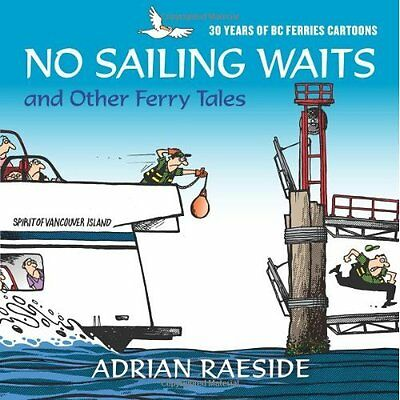 No Sailing Waits Other Ferry Tales Raeside Harbour Paperback / so. 9781550175967