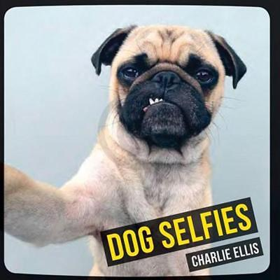 Dog Selfies - Hard Cover Book By Charlie Ellis Selfie Pet Pets Animals Dogs