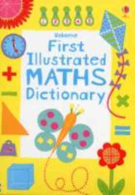 First Illustrated Maths Dictionary Usborne Dictionaries
