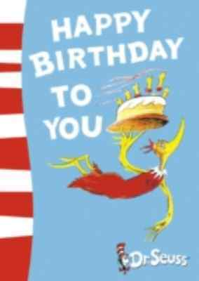 Happy Birthday to You! Dr Seuss