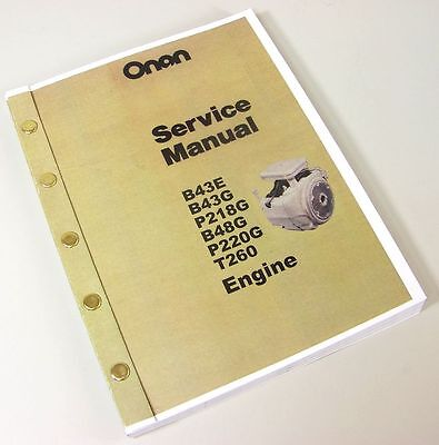 Onan B43E B43G P218G B48G P220G T260 Engine Service Repair Shop Overhaul Manual