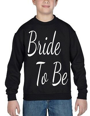 Bride To Be Youth Crewneck Marriage Wedding Bachelorette Party Sweatshirts