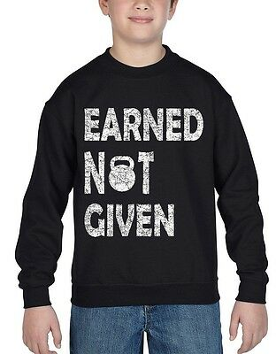 Earned Not Given Youth Crewneck Gym Workout Motivational Training Sweatshirts