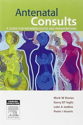 Antenatal Consults: A Guide for Neonatologists and Paediatricians - Inglis,
