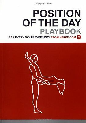 Position Of The Day Playbook: Sex Every Day In Every Way From Nerve.com -