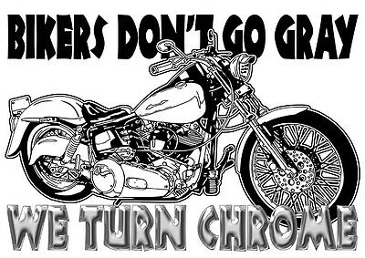 Mens T Shirt Bikers Dont Go Grey Ideal Gift Or Present