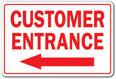 CUSTOMER ENTRANCE LEFT ARROW Novelty Sign office entry patron building parking