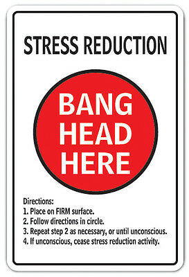 STRESS REDUCTION BANG HEAD HERE Novelty Sign joke therapy anxiety