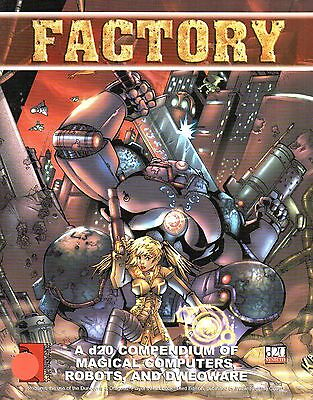 FACTORY-A d20 COMPENDIUM OF MAGICAL COMPUTERS, ROBOTS and DWEOWARE-(SC)-new